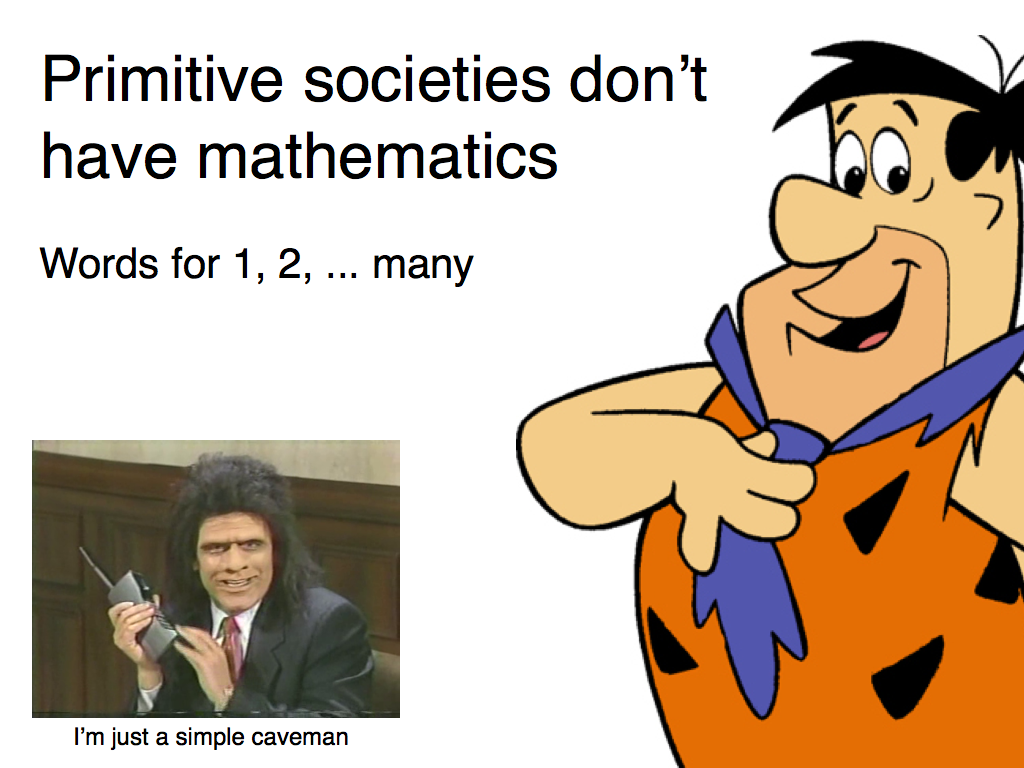 primitive societies don't have math